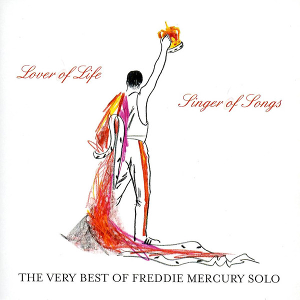 Lover of Life, Singer of Songs - The Very Best of Freddie Mercury Solo